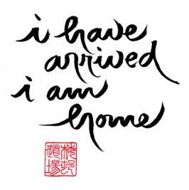 Calligraphy-i-have-arrived-i-am-home